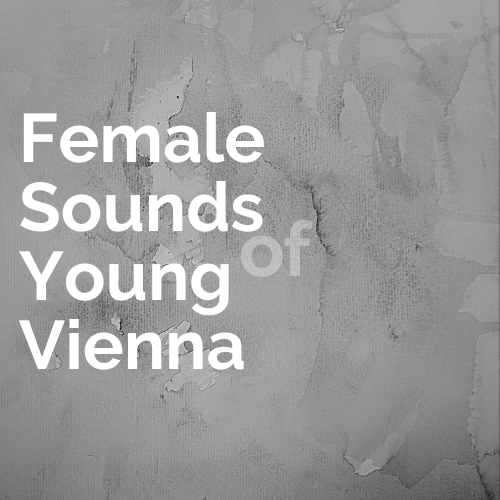 Female Sounds of Young Vienna