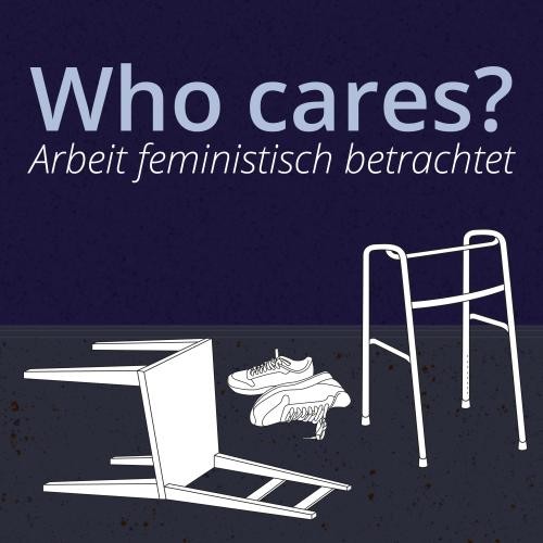 Who cares? Arbeit feministisch betrachtet